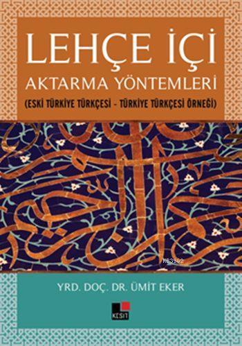 Lehçe İçi Aktarma Yöntemleri; Eski Türkiye Türkçesi - Türkiye Türkçesi Örneği