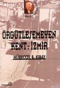 Örgütleşemeyen Kent: İzmir