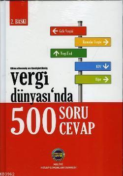 Vergi Dünyasında 500 Soru 500 Cevap (Ciltli)