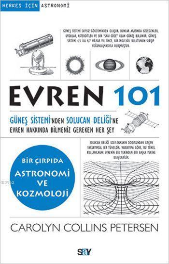 Evren 101; Güneş Sistemi'nden Solucan Deliği'ne Evren Hakkında Bilmeniz Gereken Her Şey