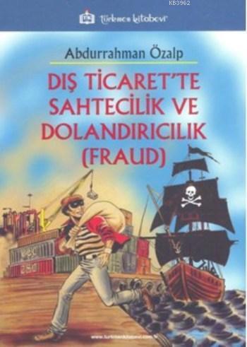 Dış Ticaret'te Sahtecilik Ve Dolandırıcılık (Fraud)