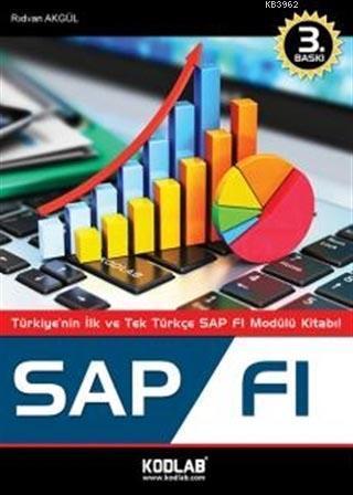 SAP FI; Türkiye'nin İlk ve Tek Türkçe SAP FI Modülü Kitabı