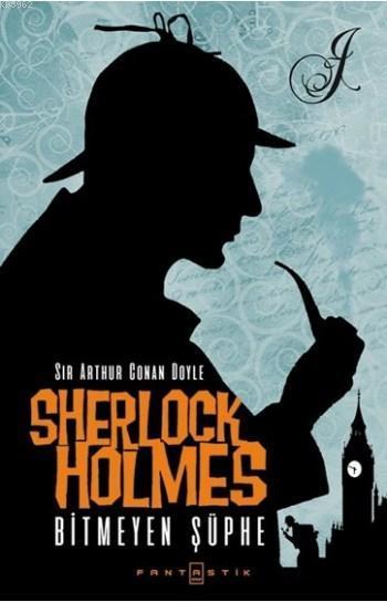 Sherlock Holmes Bitmeyen Şüphe