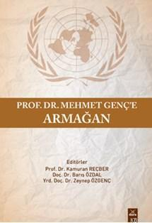 Prof Dr.Mehmet Genç'e Armağan