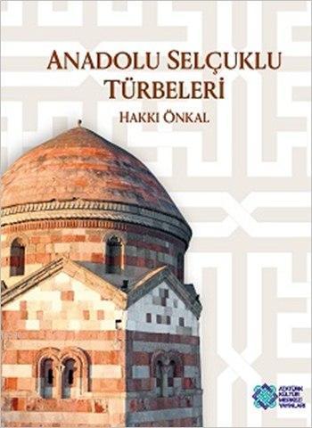 Anadolu Selçuklu Türbeleri