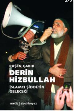 Derin Hizbullah - İslamcı Şiddetin Geleceği