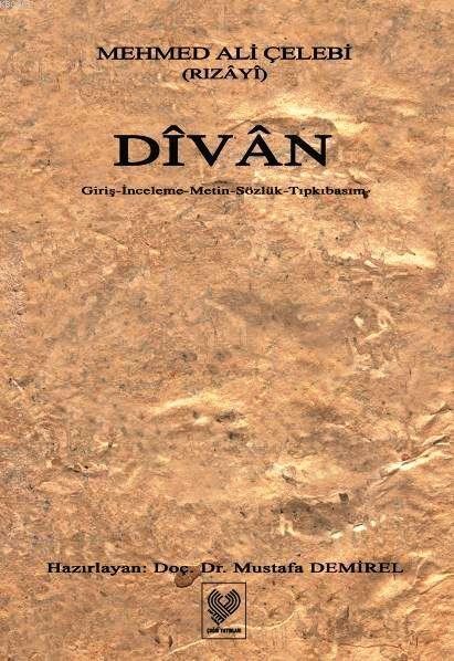 Dîvân; Giriş - İnceleme - Metin - Sözlük - Tıpkıbasım