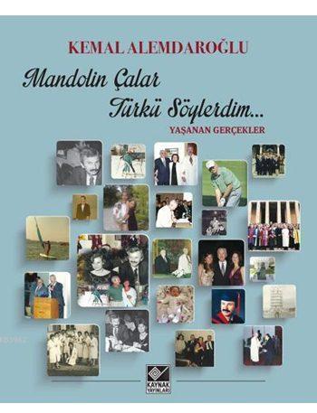 Mandolin Çalar Türkü Söylerdim... (Ciltli); Yaşanan Gerçekler