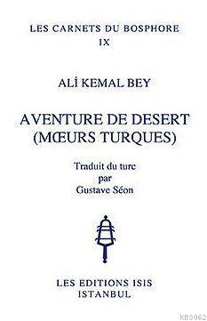 Aventure De Desert (Mœurs Turques) Traduit Du Turc Par Gustave Séon
