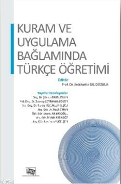 Kuram ve Uygulama Bağlamında Türkçe Öğretimi