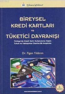Bireysel Kredi Kartları ve Tüketici Davranışı