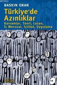 Türkiye'de Azınlıklar; Kavramlar, Teori, Lozan, İç Mevzuat, İçtihat, Uygulama