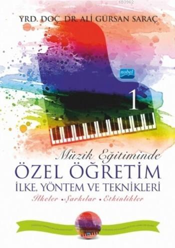 Müzik Eğitiminde Özel Öğretim İlke Yöntem ve Teknikleri - I (CD İlaveli)