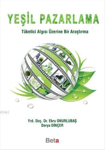 Yeşil Pazarlama; Tüketici Algısı Üzerine Bir Araştırma