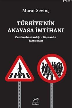 Türkiye'nin Anayasa İmtihanı; Cumhurbaşkanlığı - Başkanlık Tartışması