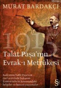 1915 Talât Paşa'nın Evrak-ı Metrûkesi