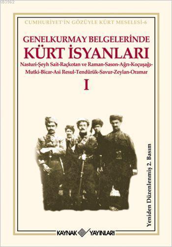 Genelkurmay Belgelerinde Kürt İsyanları 1; Cumhuriyet'in Gözüyle Kürt Meselesi - 6