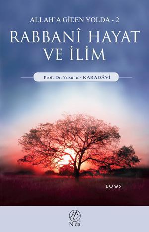 Rabbani Hayat ve İlim; Allah'a Giden Yolda - 2