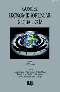 Güncel Ekonomik Sorunlar: Global Kriz