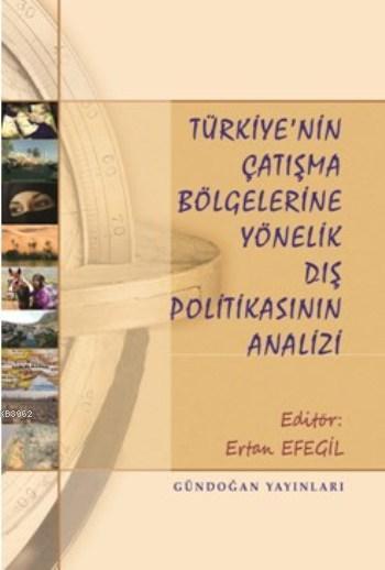 Türkiye'nin Çatışma Bölgelerine Yönelik Dış Politikasının Analizi
