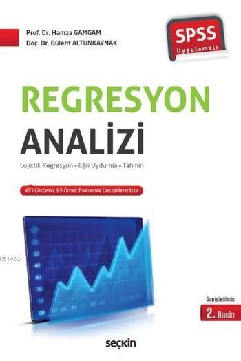 Regresyon Analizi; Lojistik Regresyon-Eğri Uydurma-Tahmin