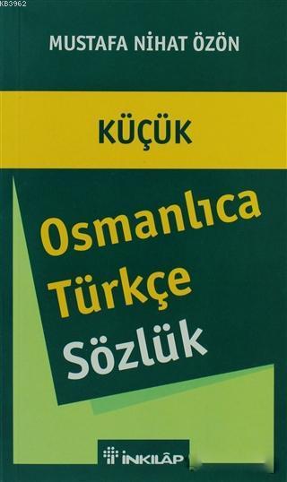Osmanlıca - Türkçe Sözlük (Küçük)