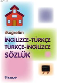 İlköğretim İngilizce - Türkçe /  Türkçe - İngilizce Sözlük