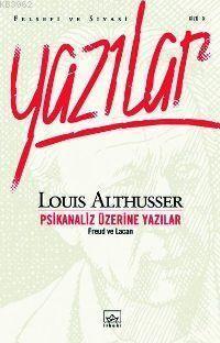 Psikanaliz Üzerine Yazılar; Freud ve Lacan