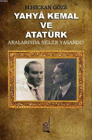 Yahya Kemal Ve Atatürk; Aralarında Neler Yaşandı ?