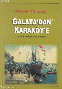 Galata'dan Karaköy'e; Bir Liman Hikayesi