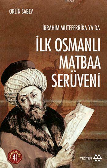 İbrahim Müteferrika ya da İlk Osmanlı Matbaa Serüveni