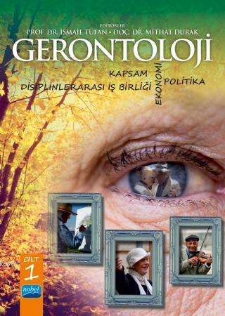 Gerontoloji; Kapsam, Disiplinlerarası İş Birliği, Ekonomi ve Politika - Cilt 1