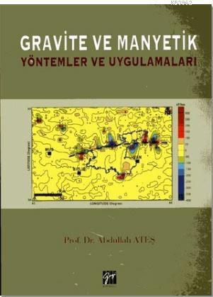 Gravite ve Manyetik; Yöntemler ve Uygulamaları