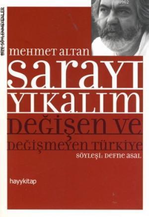 Sarayı Yıkalım; Değişen ve Değişmeyen Türkiye