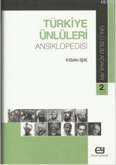 Türkiye Ünlüleri Ansiklopedisi - Ünlü Bilim Adamları 2. Cilt