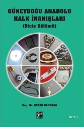 Güneydoğu Anadolu Halk İnanışları (Dicle Bölümü)
