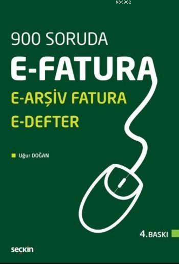 900 Soruda E-Fatura; E-Arşiv Fatura E-Defter