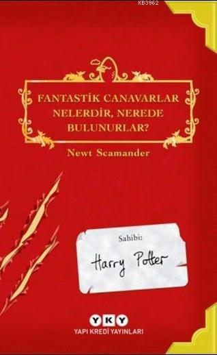 Fantastik Canavarlar Nelerdir, Nerede Bulunurlar?; Sahibi : Harry Potter