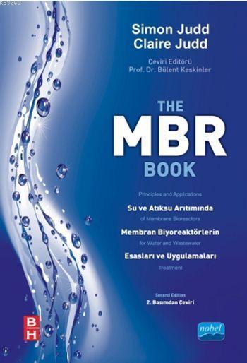 MBR Su ve Atıksu Arıtımında Membran Biyoreaktörlerin Esasları ve Uygulamaları; The MBR Book