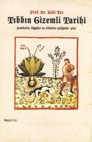 Tıbbın Gizemli Tarihi; Semboller, Büyüler ve Ritüeller Eşliğinde 'Şifa'