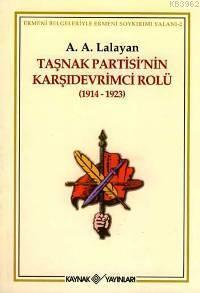 Taşnak Partisi'nin Karşıdevrimci Rolü (1914-1923)