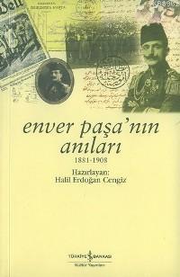 Enver Paşa'nın Anıları (1881-1908)
