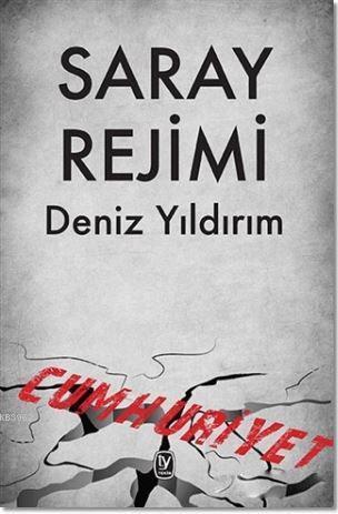 Saray Rejimi; Cumhuriyet