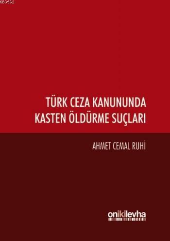 Türk Ceza Kanununda Kasten Öldürme Suçları