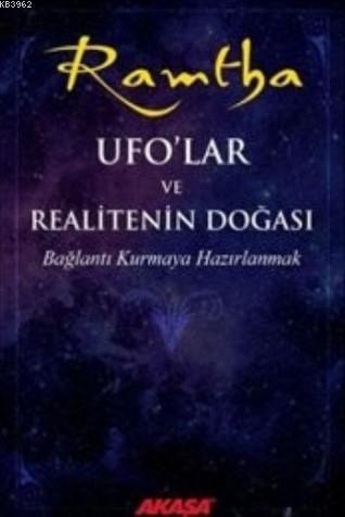 Ufo' lar ve Realitenin Doğası; Bağlantı Kurmaya Hazırlanmak