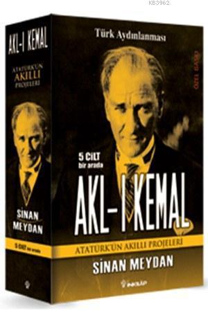 Akl-ı Kemal (5 Cilt Bir Arada); Atatürk'ün Akıllı Projeleri