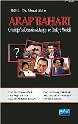 Arap Baharı; Ortadoğu'da Demokrasi Arayışı Ve Türkiye Modeli