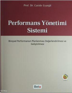Performans Yönetimi Sistemi; Bireysel Performansın Planlaması Değerlendirilmesi ve Geliştirmesi