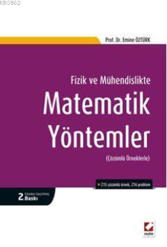 Fizikte ve Mühendislikte Matematik Yöntemler; 215 Çözümlü Örnek, 216 Problem ile