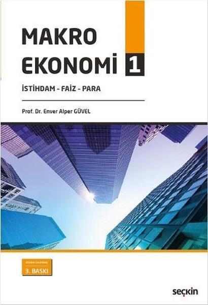 Makro Ekonomi-1; İstihdam-Faiz-Para